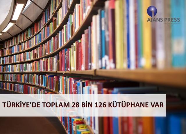 TÜRKİYE'DE TOPLAM 28 BİN 126 KÜTÜPHANE VAR