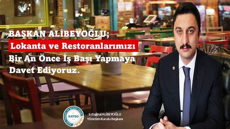 Alibeyoğlu, lokanta ve restoranları iş başı yapmaya davet etti!