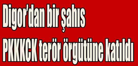 Digor'dan bir şahıs PKK/KCK terör örgütüne katıldı