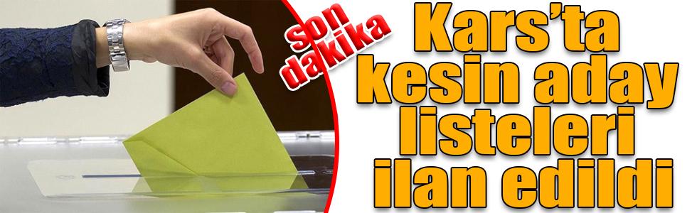 Kars'ta kesin aday listeleri ilan edildi