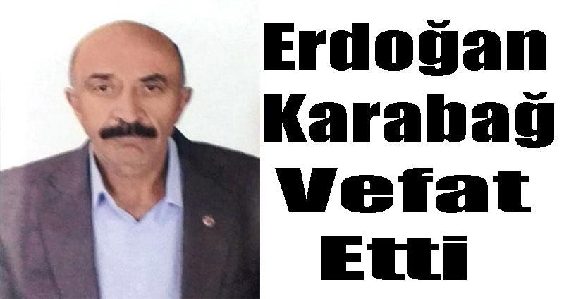 Erdoğan Karabağ vefat etti