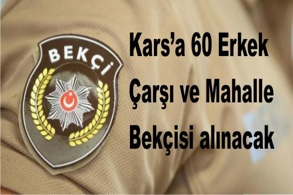 Kars'a 60 erkek Çarşı ve Mahalle Bekçisi alınacak