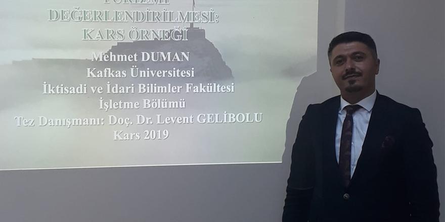 Duman, Kars'ın ilk Kültür Turizm Bilim Uzmanı oldu