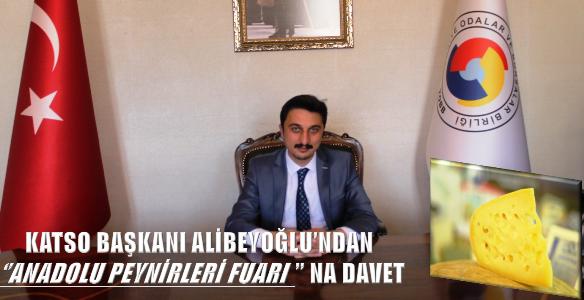 Alibeyoğlu, Anadolu Peynirleri Etkinliklerine davet etti