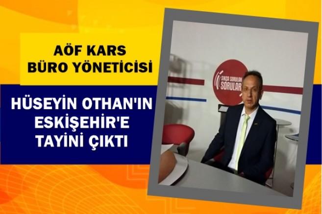 AÖF Kars Büro Yöneticisi Hüseyin Othan'ın tayini çıktı