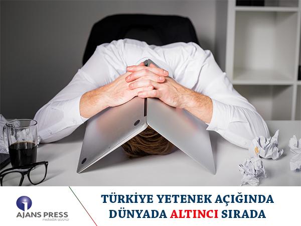 Türkiye yetenek açığında dünyada altıncı sırada