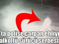 Kars'ta polise çarpan ehliyetsiz, alkollü sürücü serbest!