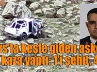 Kars'ta keşfe giden askeri araç kaza yaptı: 1'i şehit, 4 ölü!