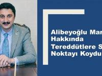 Başkan Alibeyoğlu'ndan tereddütleri giderecek açıklama!
